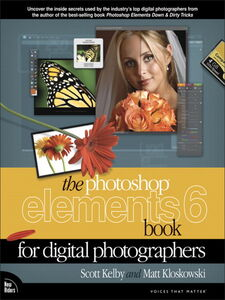 Ebook in inglese The Photoshop® Elements 6 Book for Digital Photographers Kelby, Scott , Kloskowski, Matt