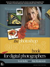 The Photoshop® Elements 6 Book for Digital Photographers