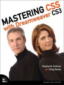 Ebook in inglese Mastering CSS with Dreamweaver CS3 Rewis, Greg , Sullivan, Stephanie