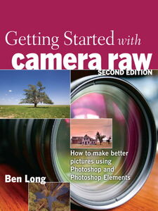 Ebook in inglese Getting Started with Camera Raw Long, Ben