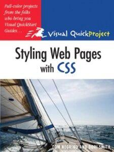 Foto Cover di Styling Web Pages with CSS, Ebook inglese di Tom Negrino,Dori Smith, edito da Pearson Education
