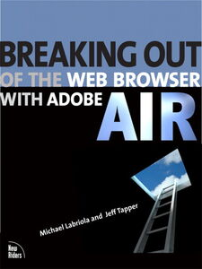 Ebook in inglese Breaking Out of the Web Browser With Adobe AIR Labriola, Michael , Tapper, Jeff