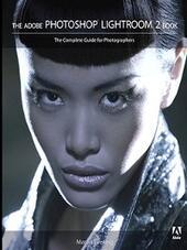 The Adobe® Photoshop® Lightroom® 2 Book