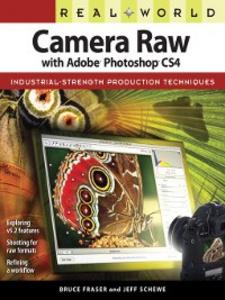 Ebook in inglese Real World Camera Raw with Adobe Photoshop CS4 Fraser, Bruce , Schewe, Jeff