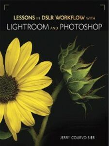 Ebook in inglese Lessons in DSLR Workflow With Lightroom and Photoshop Courvoisier, Jerry