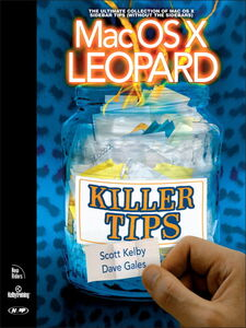 Foto Cover di Mac OS X Leopard Killer Tips, Ebook inglese di Dave Gales,Scott Kelby, edito da Pearson Education