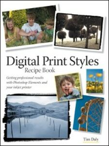Ebook in inglese Digital Print Styles Recipe Book Daly, Tim