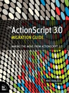 Ebook in inglese The ActionScript™ 3.0 Migration Guide Hadlock, Kris