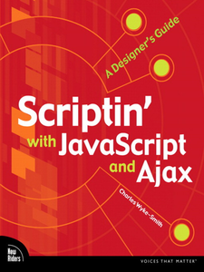 Ebook in inglese Scriptin' with JavaScript and Ajax Wyke-Smith, Charles