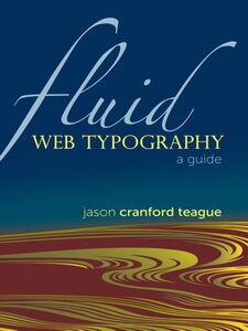 Foto Cover di Fluid Web Typography, Ebook inglese di Jason Cranford Teague, edito da Pearson Education