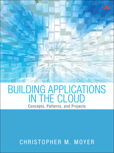 Ebook in inglese Building Applications in the Cloud Moyer, Christopher M.