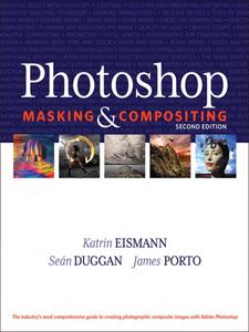 Ebook in inglese Photoshop Masking & Compositing Duggan, Sean , Eismann, Katrin , Porto, James