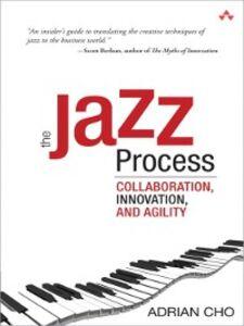 Foto Cover di The Jazz Process, Ebook inglese di Adrian Cho, edito da Pearson Education