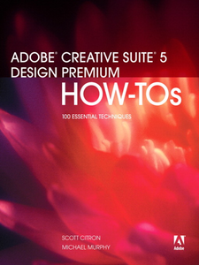 Ebook in inglese Adobe® Creative Suite 5 Design Premium How-Tos Citron, Scott , Murphy, Michael