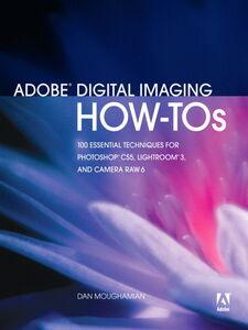 Foto Cover di Adobe Digital Imaging How-Tos, Ebook inglese di Dan Moughamian, edito da Pearson Education
