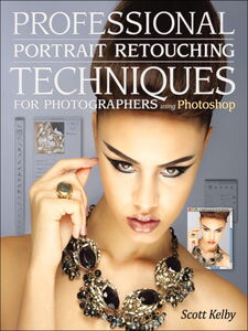 Foto Cover di Professional Portrait Retouching Techniques for Photographers Using Photoshop, Ebook inglese di Scott Kelby, edito da Pearson Education