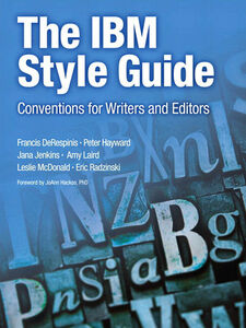 Ebook in inglese The IBM Style Guide Hayward, Peter , Jenkins, Jana , Laird, Amy , McDonald, Leslie