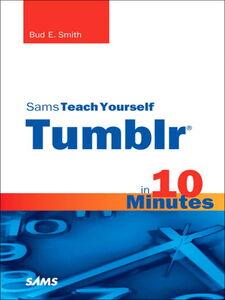 Foto Cover di Sams Teach Yourself Tumblr® in 10 Minutes, Ebook inglese di Bud E. Smith, edito da Pearson Education