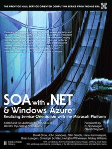 Ebook in inglese SOA with .NET and Windows Azure™ Chou, David , deVadoss, John , Erl, Thomas , Gandhi, Nitin