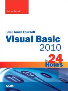 Foto Cover di Sams Teach Yourself Visual Basic® 2010 in 24 Hours, Ebook inglese di James Foxall, edito da Pearson Education