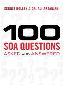 Foto Cover di 100 SOA Questions, Ebook inglese di Ali Arsanjani,Kerrie Holley, edito da Pearson Education