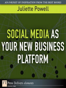 Ebook in inglese Social Media as Your New Business Platform Powell, Juliette
