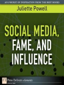 Foto Cover di Social Media, Fame, and Influence, Ebook inglese di Juliette Powell, edito da Pearson Education