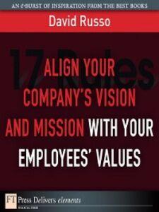 Foto Cover di Align Your Company's Vision and Mission with Your Employees' Values, Ebook inglese di David Russo, edito da Pearson Education