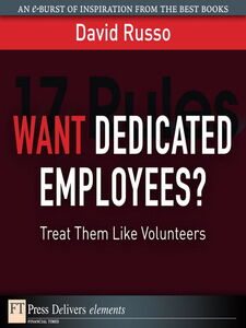 Ebook in inglese Want Dedicated Employees? Russo, David