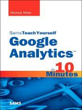 Sams Teach Yourself Google Analytics™ in 10 Minutes