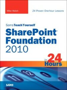 Foto Cover di Sams Teach Yourself SharePoint® Foundation 2010 in 24 Hours, Ebook inglese di Mike Walsh, edito da Pearson Education