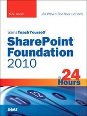 Sams Teach Yourself SharePoint® Foundation 2010 in 24 Hours