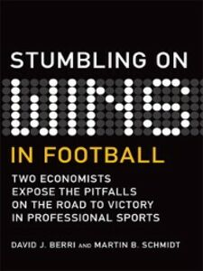 Ebook in inglese Stumbling On Wins in Football Berri, David , Schmidt, Martin