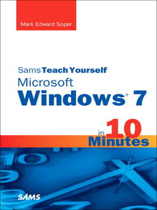 Foto Cover di Sams Teach Yourself Microsoft Windows 7 in 10 Minutes, Ebook inglese di Mark Edward Soper, edito da Pearson Education