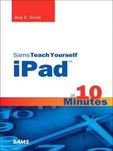 Ebook in inglese Sams Teach Yourself iPad™ in 10 Minutes Smith, Bud E.