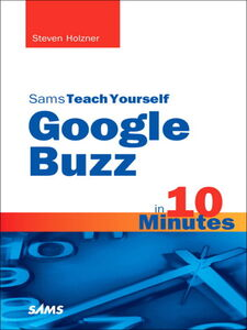 Ebook in inglese Sams Teach Yourself Google Buzz in 10 Minutes Holzner, Steven