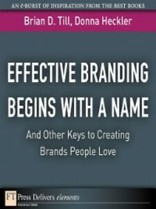 Ebook in inglese Effective Branding Begins with a Name Heckler, Donna D. , Till, Brian D.