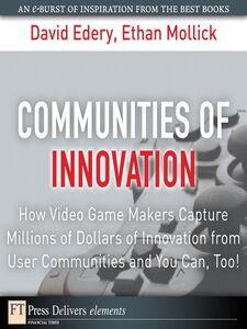 Ebook in inglese Communities of Innovation Edery, David , Mollick, Ethan