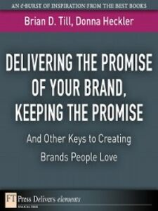 Ebook in inglese Delivering the Promise of Your Brand Heckler, Donna D. , Till, Brian D.