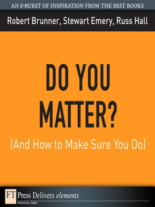 Ebook in inglese Do You Matter? (And How to Make Sure You Do) Brunner, Robert , Emery, Stewart , Hall, Russ