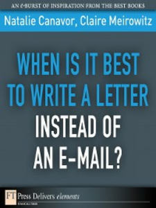 Ebook in inglese When Is It Best to Write a Letter Instead of an E-mail? Canavor, Natalie , Meirowitz, Claire