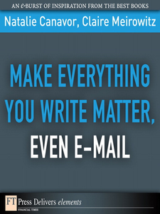 Ebook in inglese Make Everything You Write Matter, Even E-mail Canavor, Natalie , Meirowitz, Claire