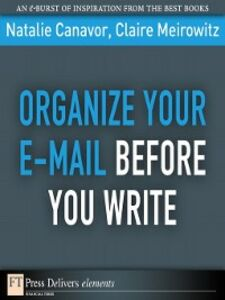 Ebook in inglese Organize Your E-mail Before You Write Canavor, Natalie , Meirowitz, Claire