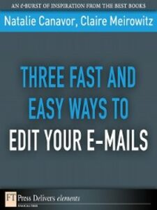 Ebook in inglese Three Fast and Easy Ways to Edit Your E-mails Canavor, Natalie , Meirowitz, Claire