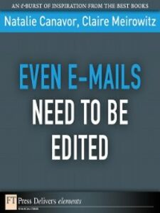 Foto Cover di Even E-mails Need to Be Edited, Ebook inglese di Natalie Canavor,Claire Meirowitz, edito da Pearson Education