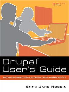 Foto Cover di Drupal User's Guide, Ebook inglese di Emma Jane Hogbin, edito da Pearson Education