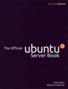 Ebook in inglese Official Ubuntu Server Book Hill, Benjamin Mako , Rankin, Kyle