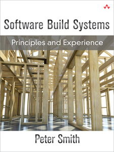 Foto Cover di Software Build Systems, Ebook inglese di Peter Smith PhD, edito da Pearson Education