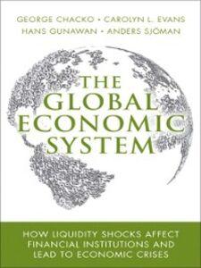 Foto Cover di The Global Economic System, Ebook inglese di AA.VV edito da Pearson Education