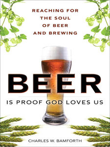 Ebook in inglese Beer Is Proof God Loves Us Bamforth, Charles W.